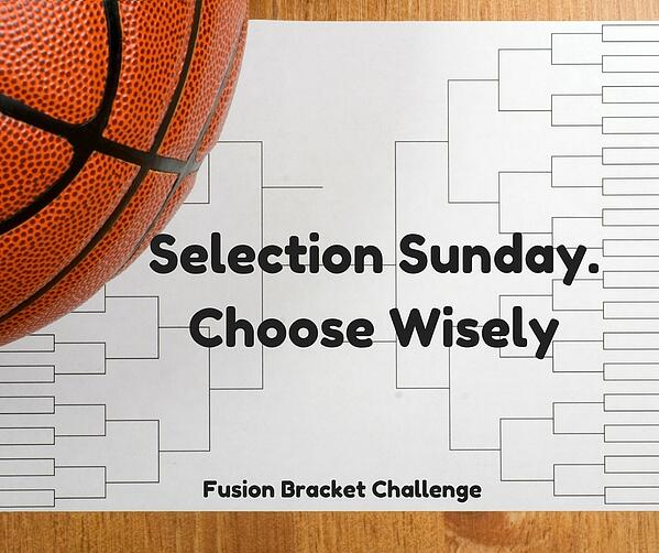 Selection Sunday.Choose Wisely (1)